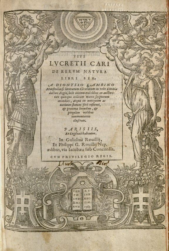 "Title page of the 1563 Lambin annotated Lucretius, one of the editions I worked with most.  Lambin's Latin commentary is 3x the length of the original epic, and his name is the source of the French verb ""lambiner,"" to go on at unnecessary length."